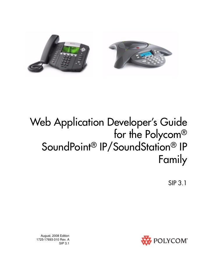 Web Application Developer's Guide                 for the Polycom® SoundPoint® IP/SoundStation® IP                        ...