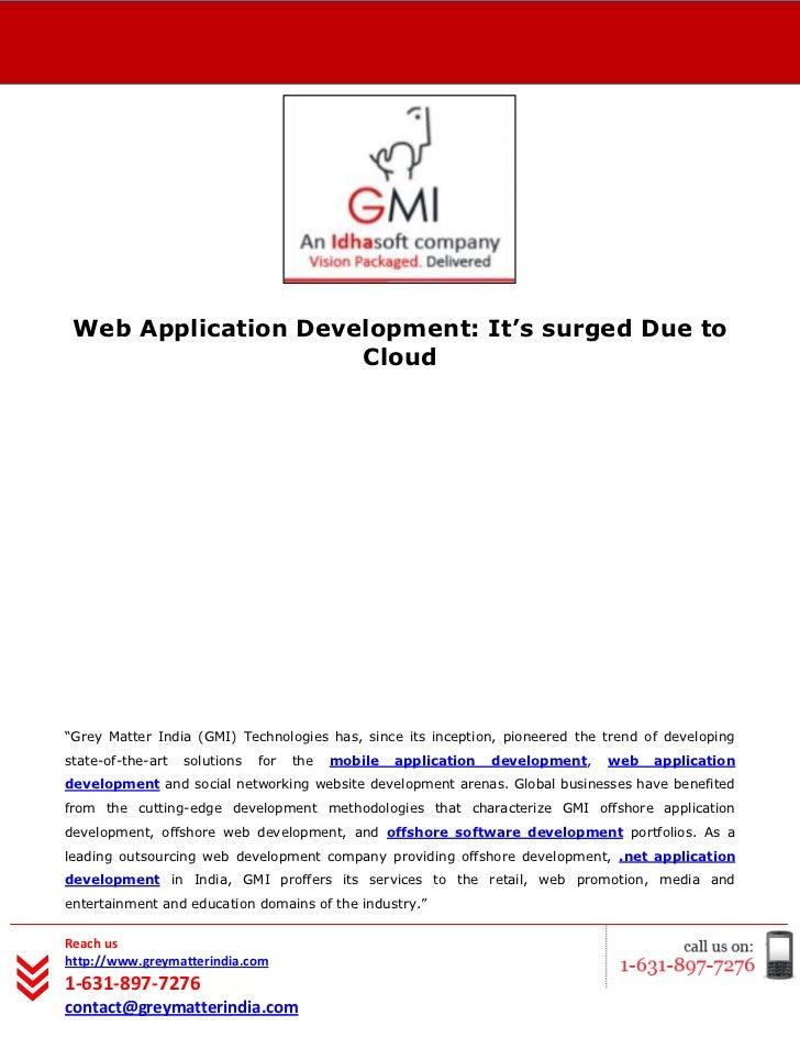 "[Type text] Web Application Development: It's surged Due to                     Cloud""Grey Matter India (GMI) Technologies..."