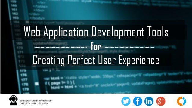 Web Application Development Tools for Creating Perfect User Experience