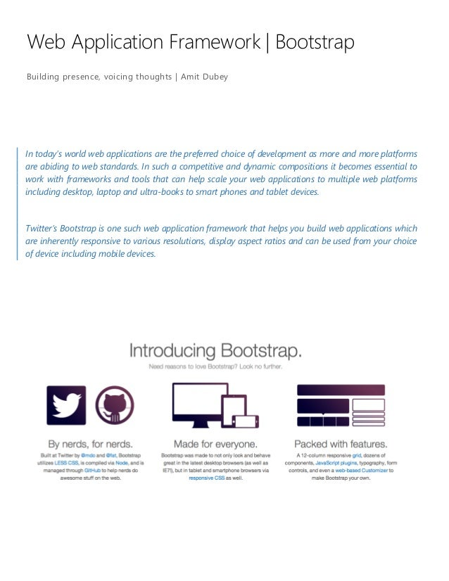 Web Application Framework   Bootstrap Building presence, voicing thoughts   Amit Dubey  In today's world web applications ...