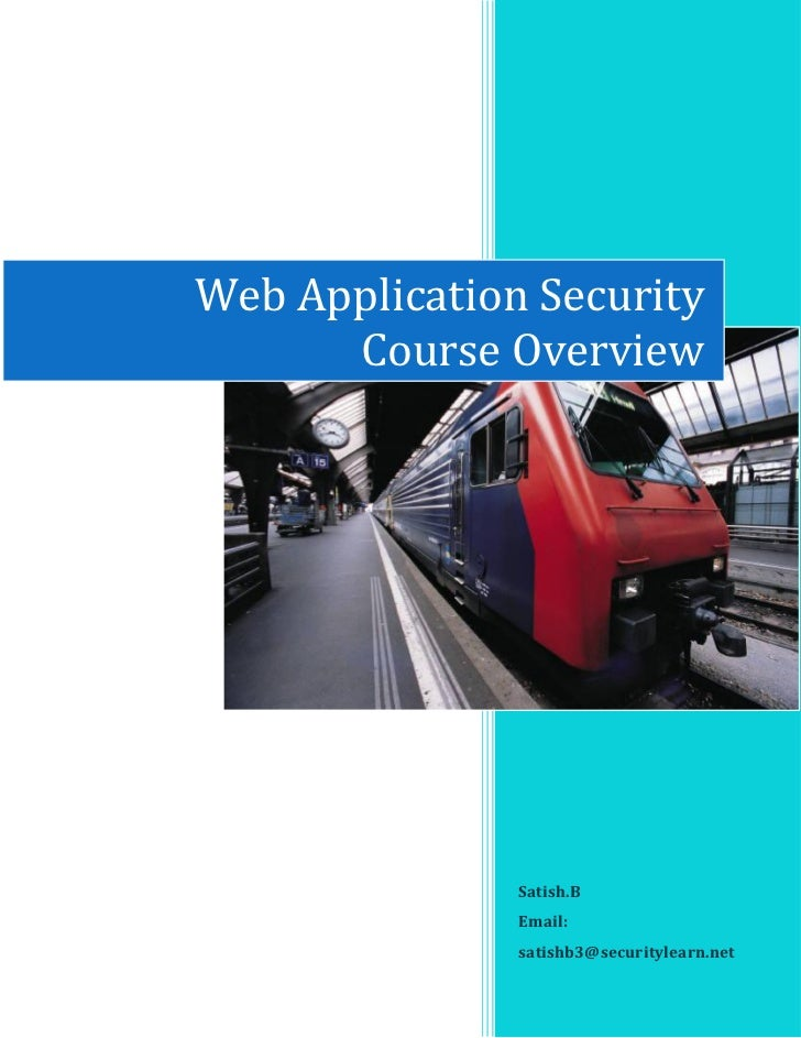 Web Application Security      Course Overview               Satish.B               Email:               satishb3@securityl...