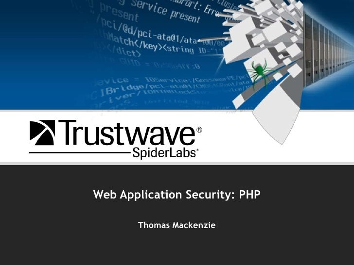 Web Application Security: PHP<br />Thomas Mackenzie<br />