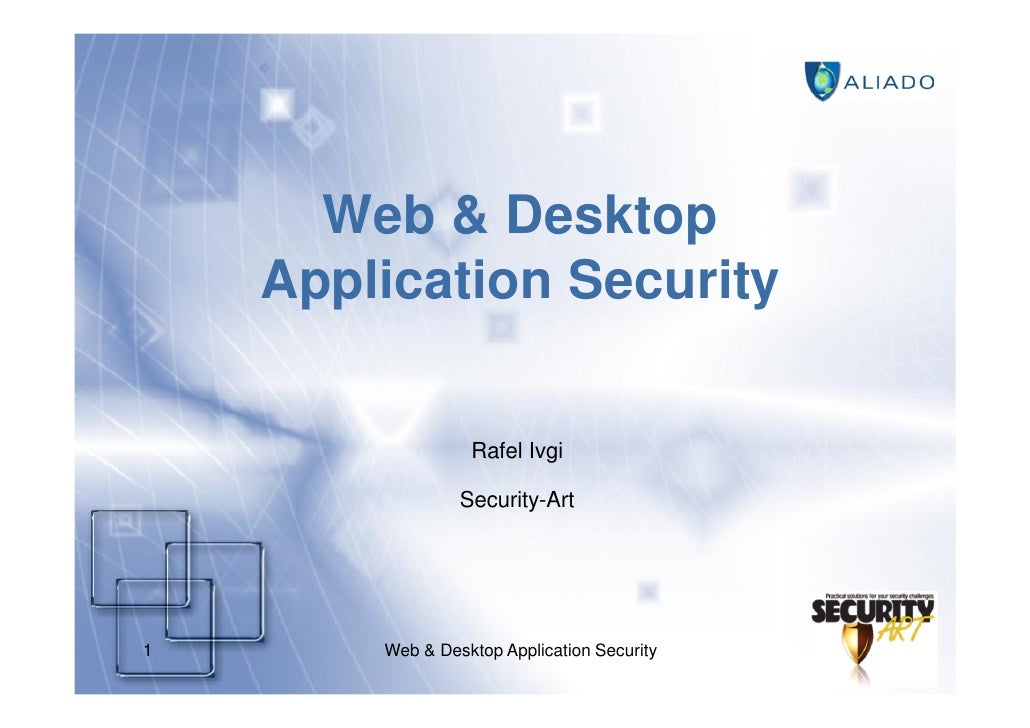 Web & Desktop     Application Security                    Rafel Ivgi                   Security-Art     1       Web & Desk...