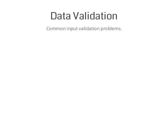 DataValidation Common input validation problems.