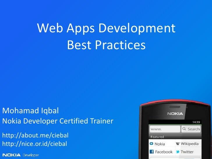 Web Apps Development                Best PracticesMohamad IqbalNokia Developer Certified Trainerhttp://about.me/ciebalhttp...