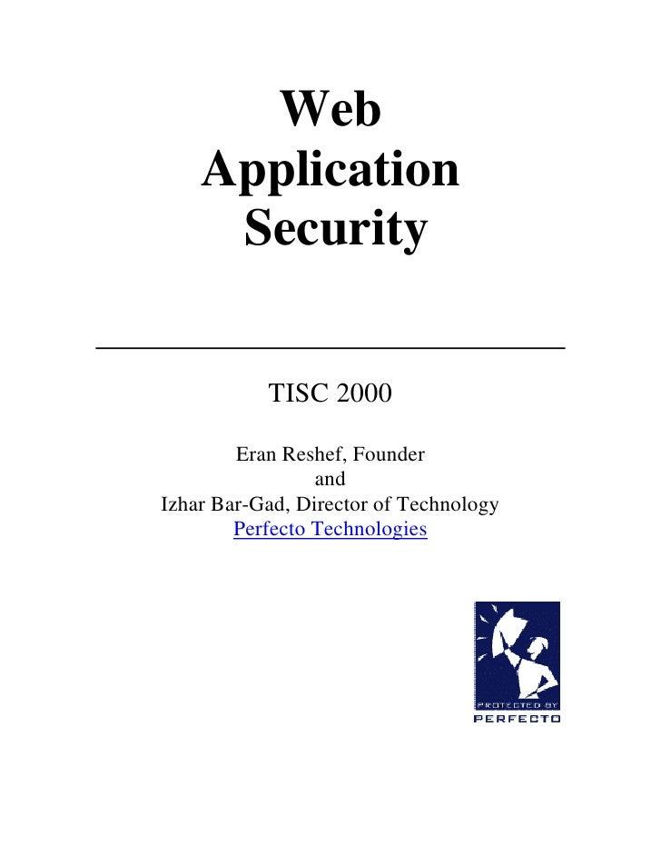 Web     Application      Security              TISC 2000          Eran Reshef, Founder                  and Izhar Bar-Gad,...