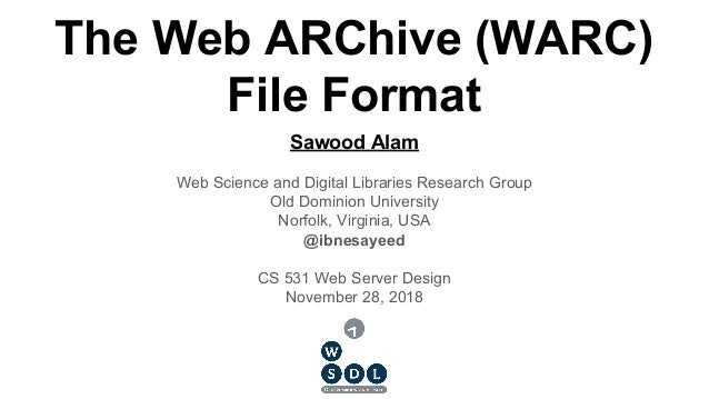 Sawood Alam Web Science and Digital Libraries Research Group Old Dominion University Norfolk, Virginia, USA @ibnesayeed CS...