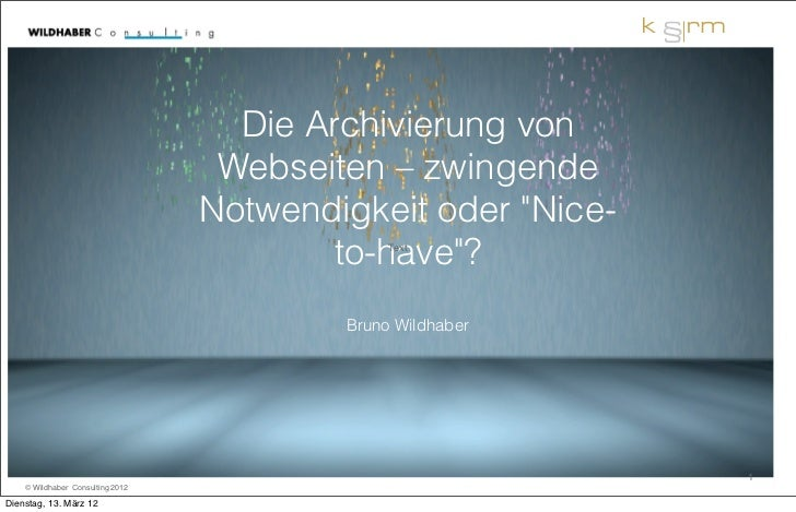Die Archivierung von                                   Webseiten – zwingende                                  Notwendigkei...
