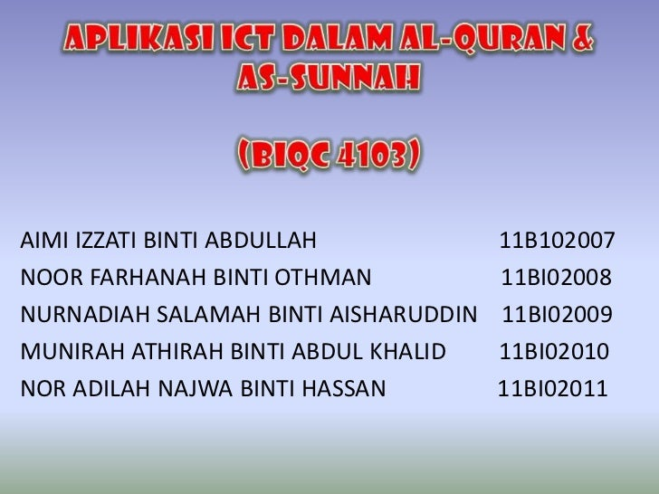 AIMI IZZATI BINTI ABDULLAH            11B102007NOOR FARHANAH BINTI OTHMAN            11BI02008NURNADIAH SALAMAH BINTI AISH...