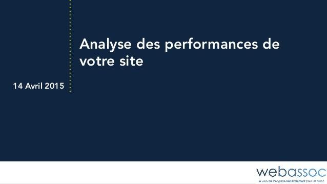 Analyse des performances de votre site 14 Avril 2015