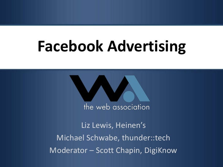 Facebook Advertising<br />Liz Lewis, Heinen's<br />Michael Schwabe, thunder::tech<br />Moderator – Scott Chapin, DigiKnow<...