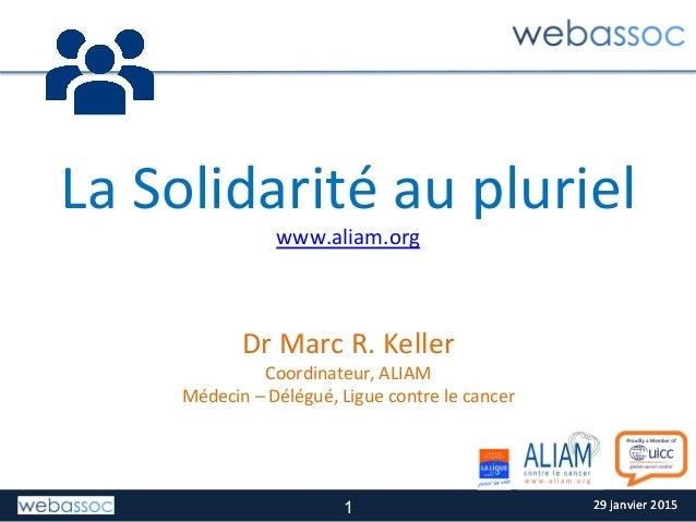 29  janvier  2015  29  janvier  2015   La  Solidarité  au  pluriel   www.aliam.org         Dr  ...