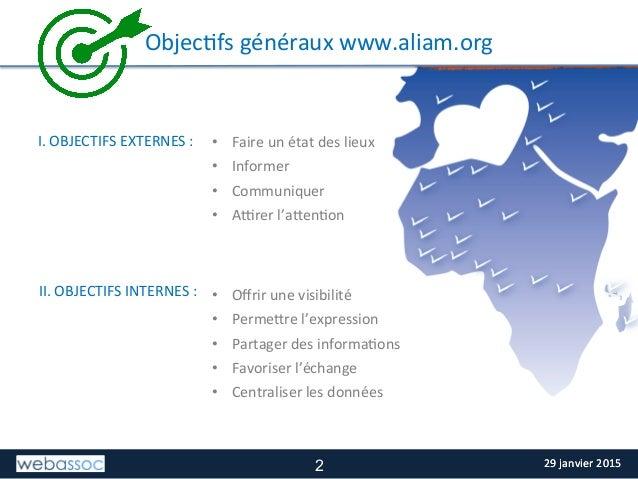 29  janvier  2015  29  janvier  2015   TITRE  DE  LA  SLIDE   ObjecIfs  généraux  www.aliam.org  ...