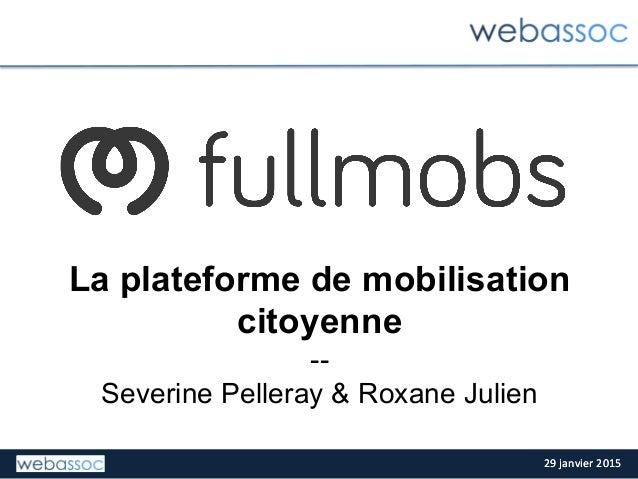 29  janvier  2015  29  janvier  2015   La plateforme de mobilisation citoyenne -- Severine Pelleray & Roxane J...