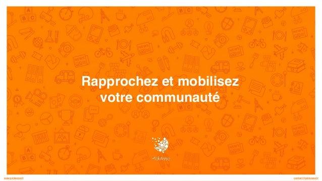 Rapprochez et mobilisez votre communauté contact@pickasso.frwww.pickasso.fr