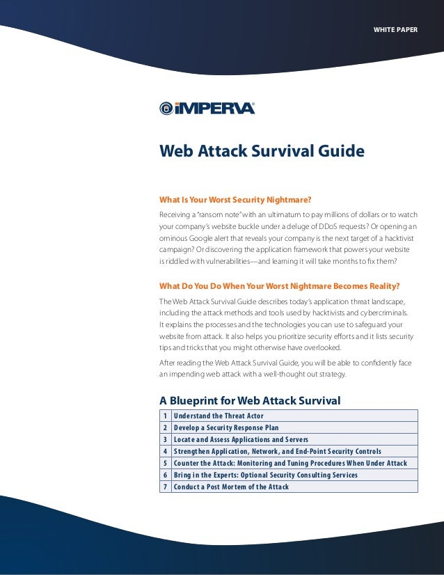 "WHITE PAPER  Web Attack Survival Guide What Is Your Worst Security Nightmare? Receiving a ""ransom note"" with an ultimatum ..."