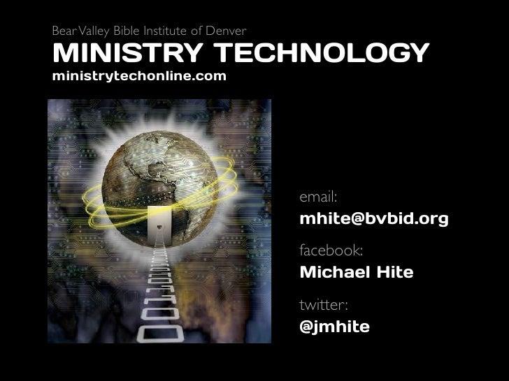 Bear Valley Bible Institute of Denver MINISTRY TECHNOLOGY ministrytechonline.com                                          ...