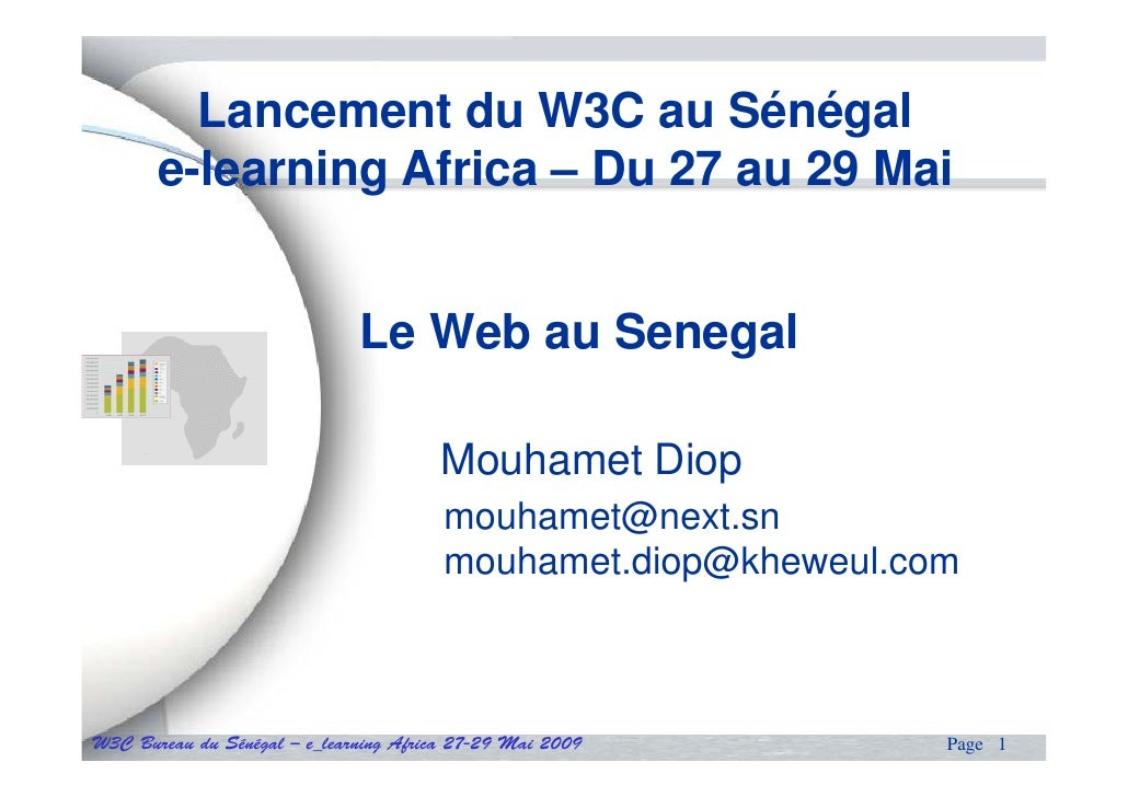 Lancement du W3C au Sénégal        e-learning Africa – Du 27 au 29 Mai                                 Le Web au Senegal  ...