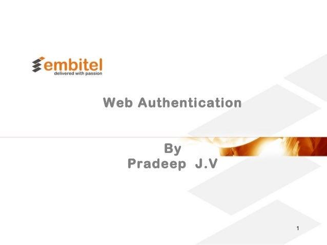 Web AuthenticationByPradeep J.V1