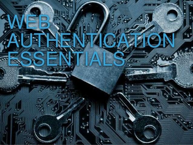 WEB AUTHENTICATION ESSENTIALS