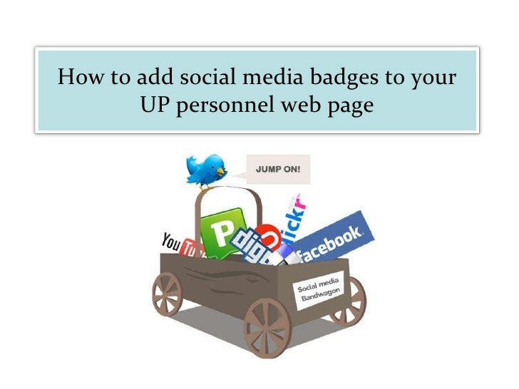 How to add social media badges to your UP personnel web page<br />