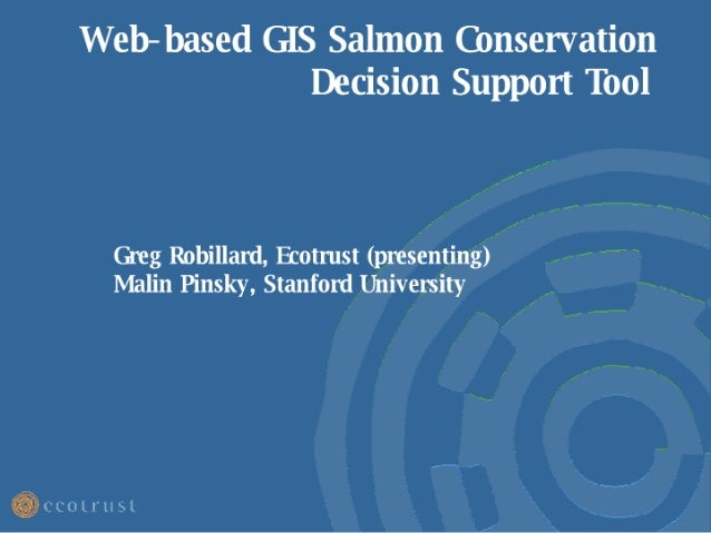 Web-based GIS Salmon Conservation Decision Support Tool