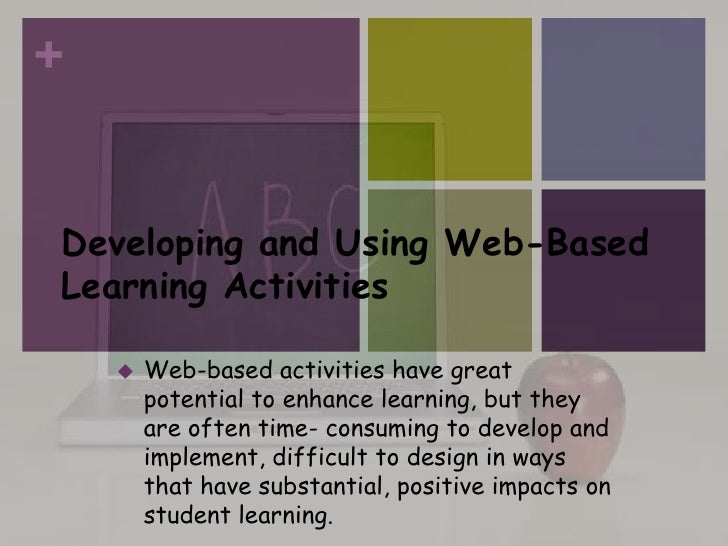 +Developing and Using Web-BasedLearning Activities       Web-based activities have great        potential to enhance lear...