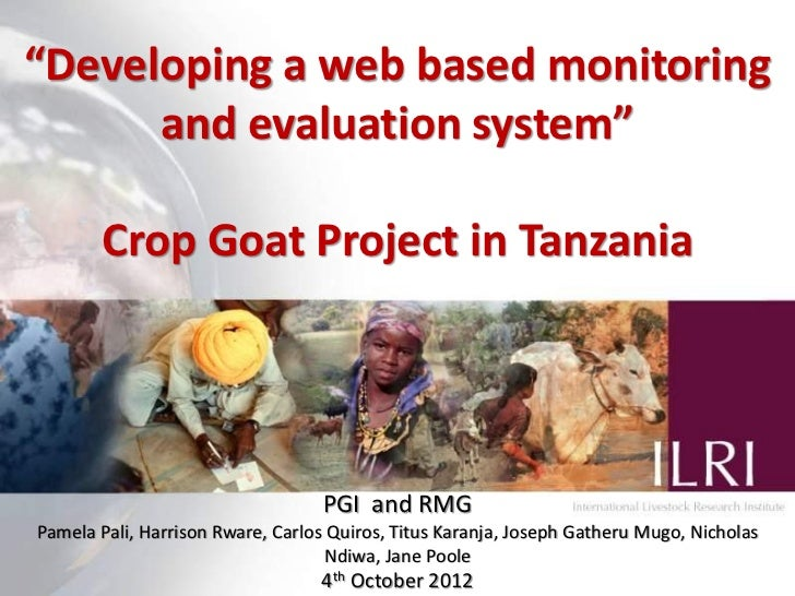 """Developing a web based monitoring      and evaluation system""       Crop Goat Project in Tanzania                        ..."