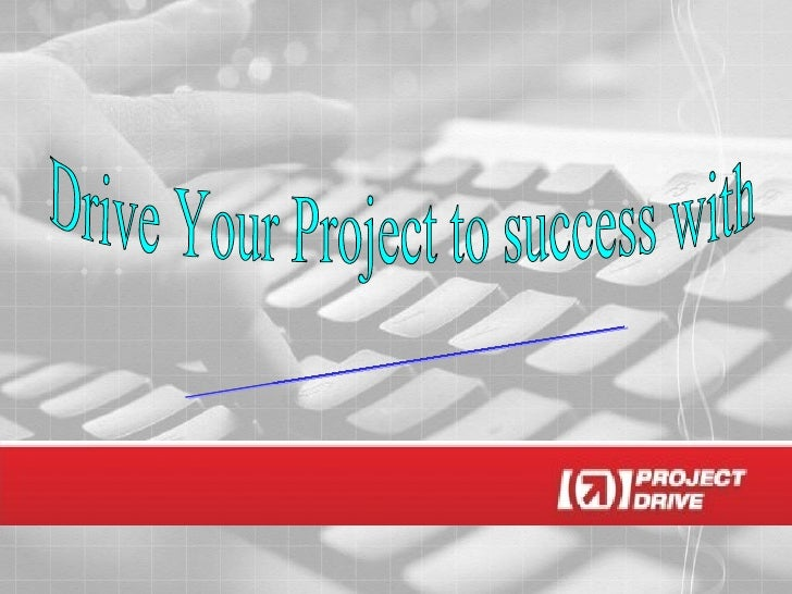 Drive Your Project to success with Project Drive.net