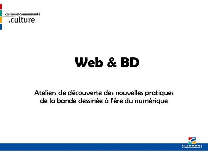 Web & BD Ateliers de découverte des nouvelles pratiques de la bande dessinée à l ' ère du numérique
