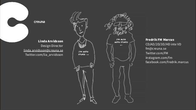 I'M ALSO WITH STUPID <- I'M WITH STUPID -> Fredrik FM Marcus CD/AD/2D/3D/HD inte VD fm@creuna.se Twitter.com/FM instagram....