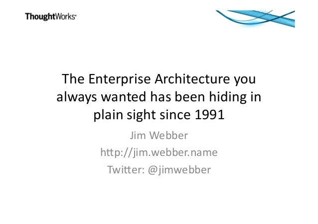 The  Enterprise  Architecture  you   always  wanted  has  been  hiding  in   plain  sight  since ...