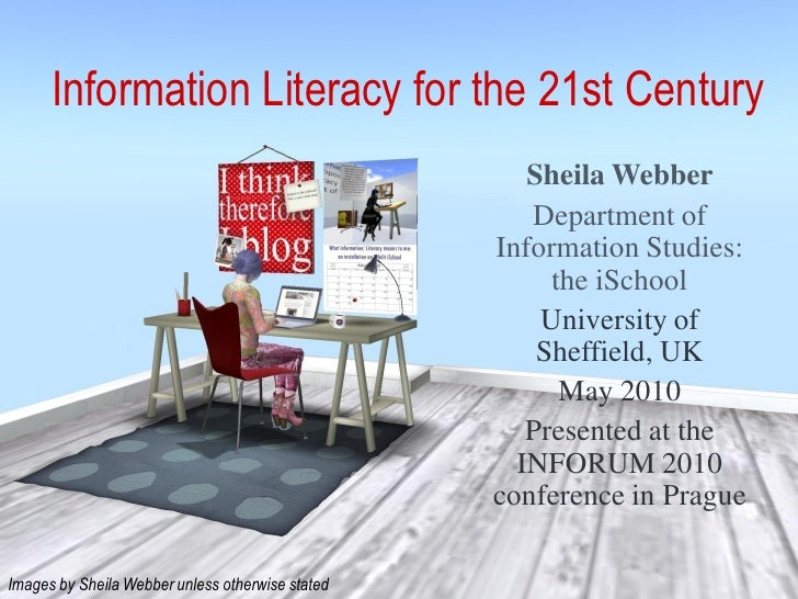 Information Literacy for the 21st Century                                                      Sheila Webber              ...