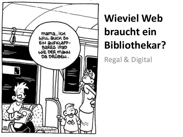 Wieviel Web braucht ein Bibliothekar? Regal & Digital