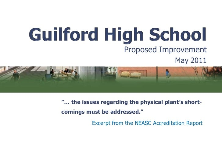 """Guilford High School <br />Proposed Improvement<br />May 2011<br />""""… the issues regarding the physical plant's short-comi..."""
