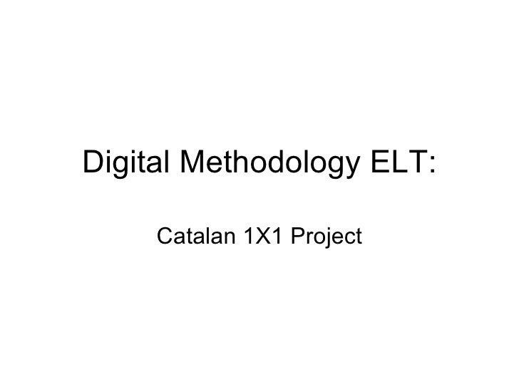 Digital Methodology ELT: Catalan 1X1 Project