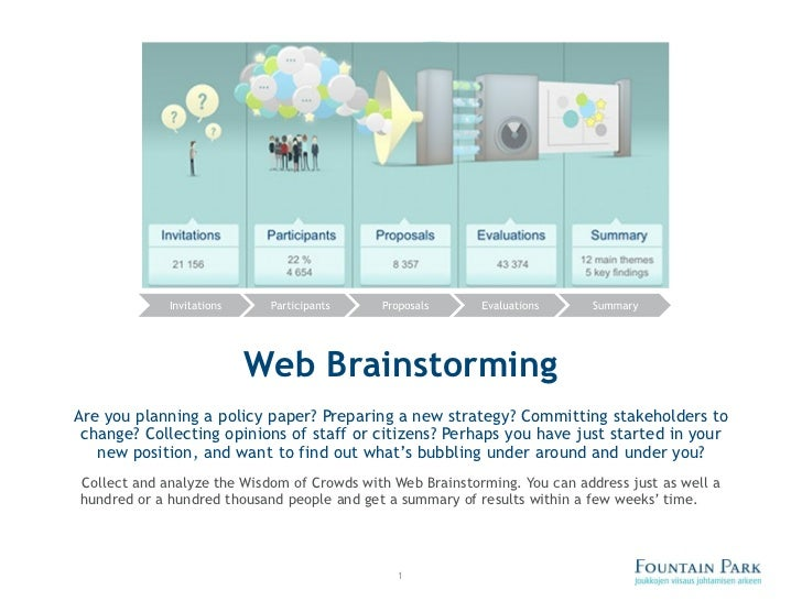 Web Brainstorming Are you planning a policy paper? Preparing a new strategy? Committing stakeholders to change? Collecting...