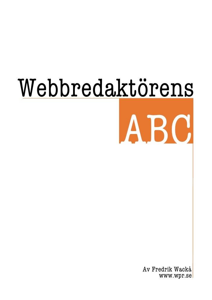 Webbredaktörens         ABC            Av Fredrik Wackå                www.wpr.se
