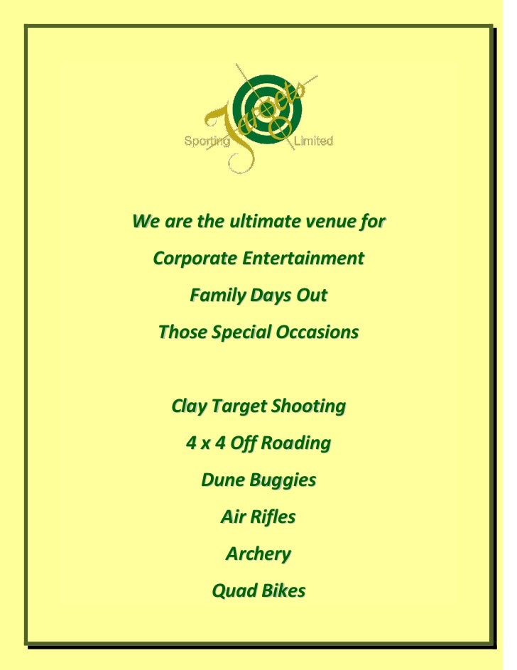 We are the ultimate venue for  Corporate Entertainment      Family Days Out  Those Special Occasions    Clay Target Shooti...