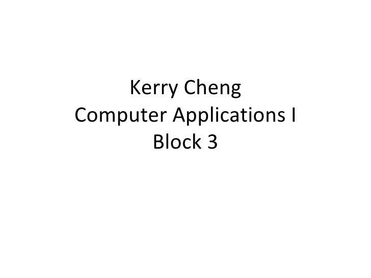Kerry Cheng Computer Applications I Block 3