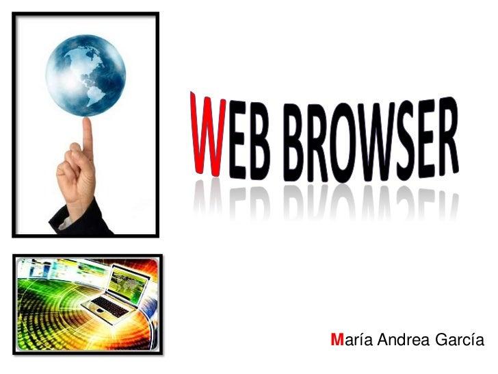 Web browser<br />María Andrea García <br />