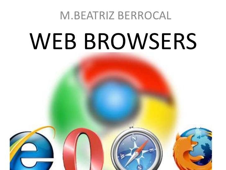M.BEATRIZ BERROCAL <br />WEB BROWSERS <br />