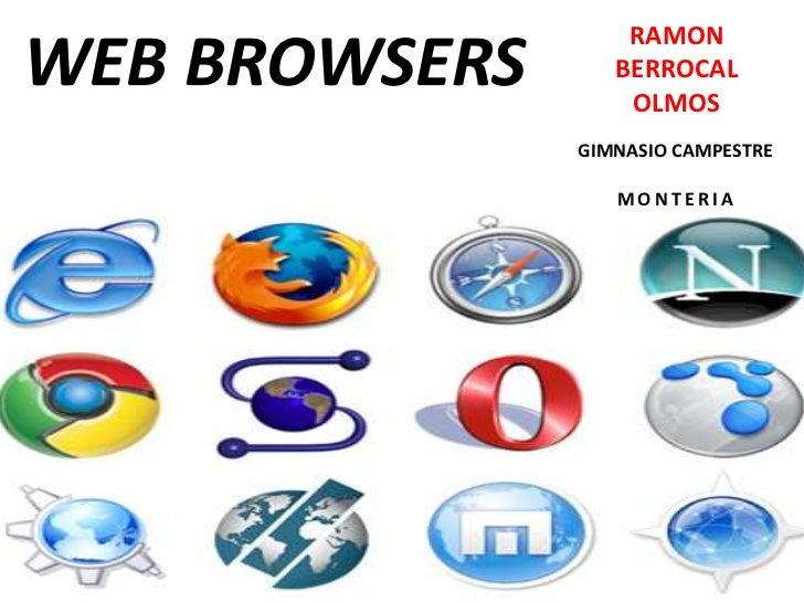 WEB BROWSERS<br />RAMON <br />BERROCAL <br />OLMOS<br />GIMNASIO CAMPESTRE<br />MONTERIA<br />