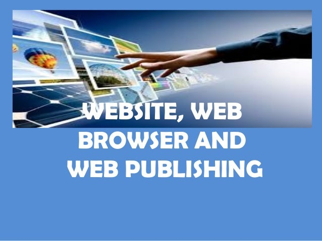 Web browsers and website publishing