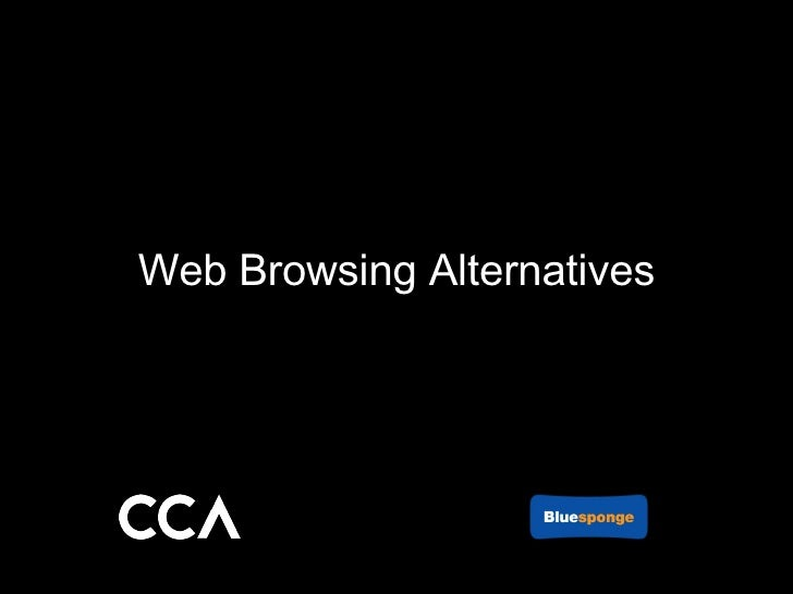 Web Browsing Alternatives