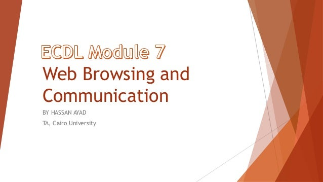 Web Browsing and Communication BY HASSAN AYAD TA, Cairo University
