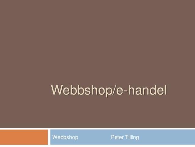 Webbshop/e-handelWebbshop Peter Tilling