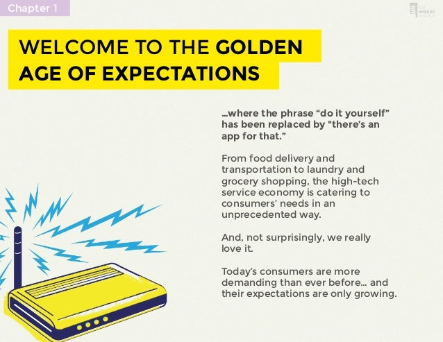 """WELCOME TO THE GOLDEN  AGE OF EXPECTATIONS  …where the phrase """"do it yourself""""  has been replaced by """"there's an  app for ..."""