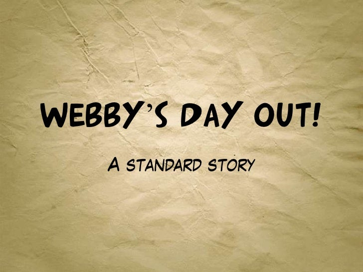 Webby's Day OUT!    A standard story