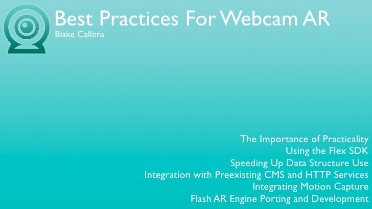 Best Practices For Webcam AR Blake Callens                                           The Importance of Practicality       ...